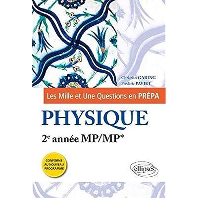 Les 1001 Questions en Prépa Physique 2e Année MP/MP* Programme 2014