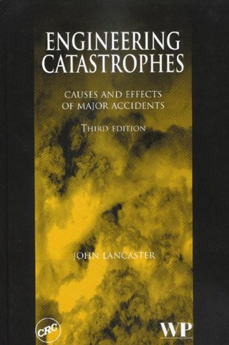 Engineering Catastrophes Causes and Effects of Major Accidents, Third Edition