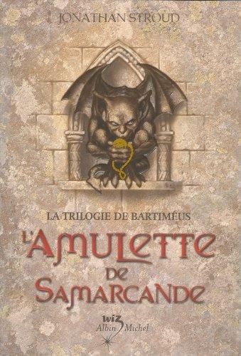 L'Amulette de Samarcande : La Trilogie de Bartiméus 1 par Jonathan Stroud
