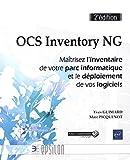 OCS Inventory NG - Maîtrisez l'inventaire de votre parc informatique et le déploiement de vos logiciels (2e édition)...