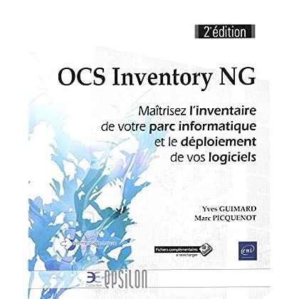 OCS Inventory NG - Maîtrisez l'inventaire de votre parc informatique et le déploiement de vos logiciels (2e édition)