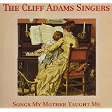The Cliff Adams Singers - Songs My Mother Taught Me