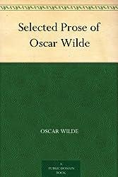 Selected Prose of Oscar Wilde (English Edition)