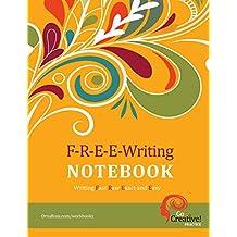 F-R-E-E-Writing Notebook: A Go Creative! Tool