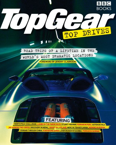 TopGear Top Drives: Road Trips of a Lifetime in the World's Most Dramatic Locations (Pre Motor Lifetime)