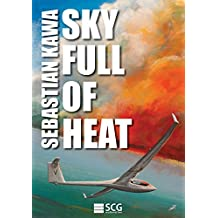 Sky Full of Heat: Passion, knowledge, experience