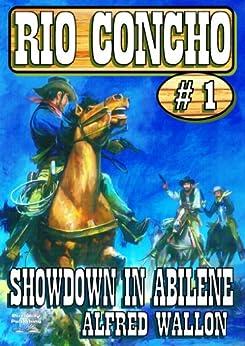 Showdown in Abilene (A Rio Concho Western) (English Edition) von [Wallon, Alfred]