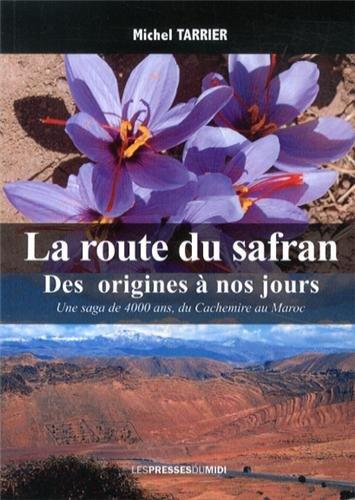La route du safran par Tarrier Michel