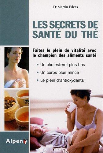 Les Secrets de santé du thé par Marvin Edeas