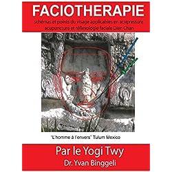 Facioth??rapie sch??mas et points du visage applicables en acupressure acupuncture et r??flexologie faciale Dien Chan by Yvan Binggeli (2014-06-29)