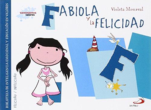 Fabiola y la felicidad: Biblioteca de inteligencia emocional y educación en valores (Sentimientos y valores) por Violeta Monreal Díaz