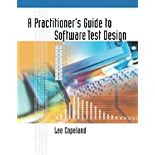 A Practitioner's Guide to Software Test Design (Artech House Computing Library)
