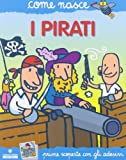 I pirati. Con adesivi. Ediz. illustrata