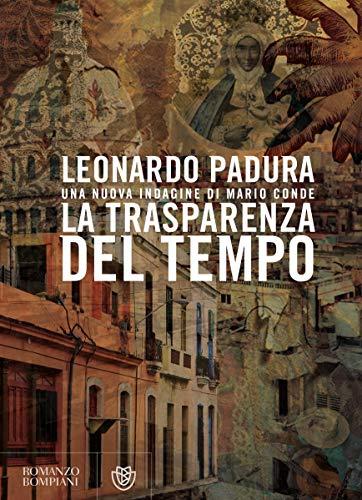 Leonardo Padura - La trasparenza del tempo (2019)