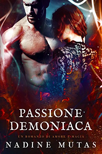 Passione demoniaca: Un romanzo di amore e magia