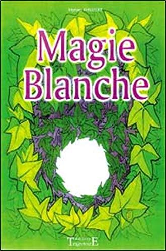 Magie blanche - M. Philibert par Myriam Philibert