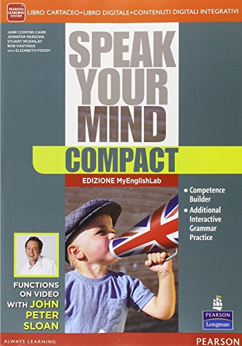Speak your mind compact. Ediz. mylab. Per le Scuole superiori. Con e-book. Con espansione online