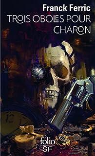 Trois Oboles pour Charon par Franck Ferric