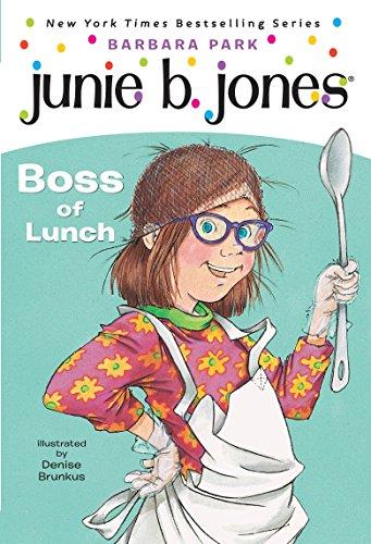 Junie B. Jones #19: Boss of Lunch (Junie B., First Grader)