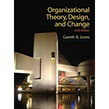 (Organizational Theory, Design, and Change (6th Edition)) By Gareth R. Jones (Author) Hardcover on (02 , 2009)