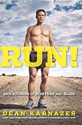 Run!: 26.2 Stories of Blisters and Bliss by Dean Karnazes (2011-07-01)