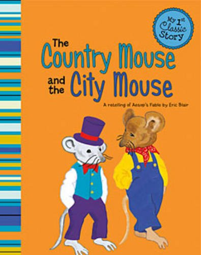 the-country-mouse-and-the-city-mouse-a-retelling-of-aesops-fable-my-1st-classic-story-retelling-aeso