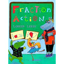 Fraction Action by Loreen Leedy (1996-03-01)