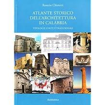 Atlante storico dell'architettura in Calabria. Tipologie colte e tradizionali
