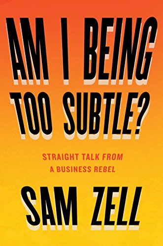 Pdf download am i being too subtle straight talk from a business pdf download am i being too subtle straight talk from a business rebel best book by sam zell yughosterii fandeluxe Choice Image