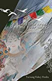 White Crane, Lend Me Your Wings: A Tibetan Tale of Love and War
