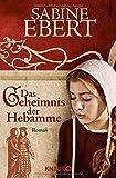 Das Geheimnis der Hebamme (Die Hebammen-Saga, Band 1)