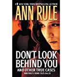 (DON'T LOOK BEHIND YOU:) BY [RULE, ANN](AUTHOR)PAPERBACK