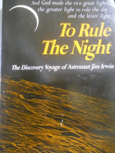 To Rule the Night by James B. Irwin (1982-06-02)