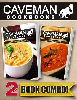 Paleo Freezer Recipes and Paleo Indian Recipes: 2 Book Combo (Caveman Cookbooks) (English Edition) von [Anottacelli, Angela]