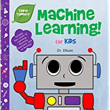 Machine Learning for Kids (Tinker Toddlers ) (English Edition)