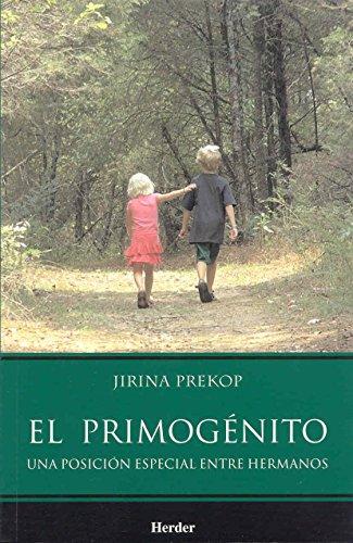 El Primogénito: Una posición especial entre hermanos por Jirina Prekop