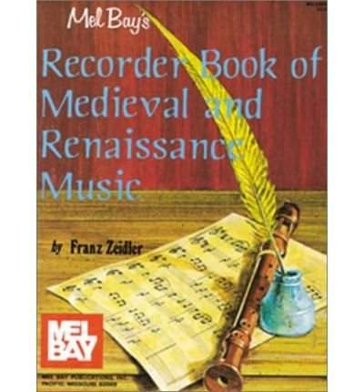 [(Recorder Book of Medieval & Renaissance Music )] [Author: Franz Zeidler] [Mar-1978]