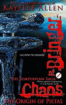 Bringer of Chaos: The Origin of Pietas (Military Genetic Engineering in a Dystopian World) (English Edition) di [Allen, Kayelle]