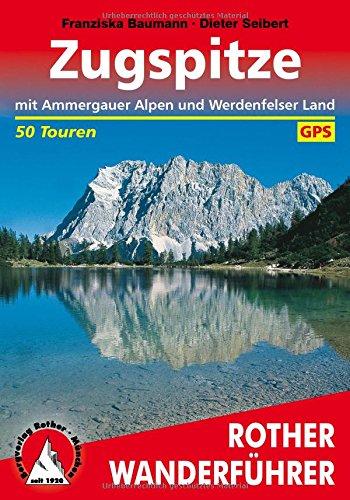Preisvergleich Produktbild Zugspitze. Mit Ammergauer Alpen und Werdenfelser Land. 50 Touren. Mit GPS-Daten