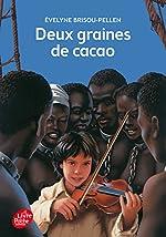 Deux graines de cacao de Evelyne Brisou-Pellen