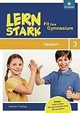 LERNSTARK - Fit fürs Gymnasium: Deutsch 3: Intensiv-Training