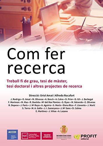 Com fer recerca: Treball fi de grau, tesi de màster, tesi doctoral i altres projectes de recerca