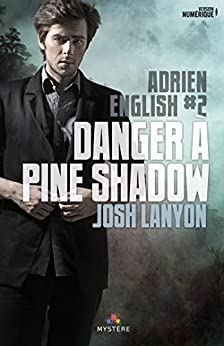 Danger à Pine Shadow: Adrien English, T2