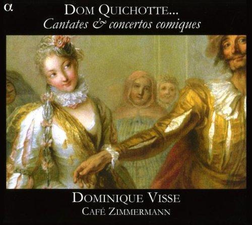 Dom Quichotte : Cantates & concertos comiques