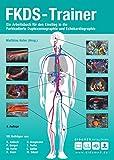 FKDS-Trainer: Ein Arbeitsbuch für den Einstieg in die Farkodierte Duplexsonographie