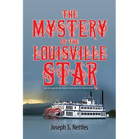 The Mystery of the Louisville Star: Can the Louisville Star Retain Secrets From Her Watery Grave? (English Edition)
