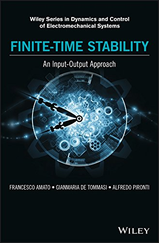 Finite-Time Stability: An Input-Output Approach (Wiley Series in Dynamics and Control of Electromechanical Systems) (English Edition)