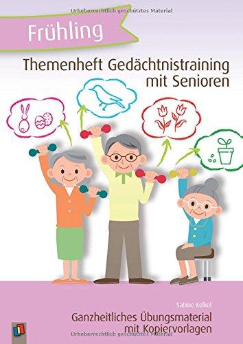 Frühling Einheit (Themenheft Gedächtnistraining mit Senioren - Frühling: Ganzheitliches Übungsmaterial mit Kopiervorlagen)