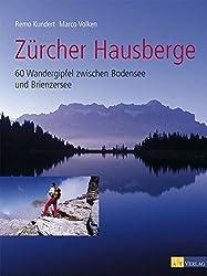 Zürcher Hausberge: 60 Wandergipfel zwischen Bodensee und Brienzersee