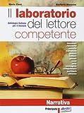Il laboratorio del lettore competente. Narrativa. Per le Scuole superiori. Con e-book. Con espansione online